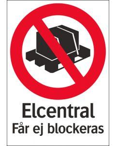 """Skylt """"Elcentral får ej blockeras"""""""