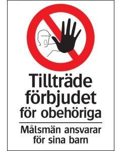 Tillträde förbjudet för obehöriga - Målsmän ansvarar för sina barn