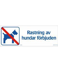 """Skylt """"Rastning av hundar förbjudet"""""""