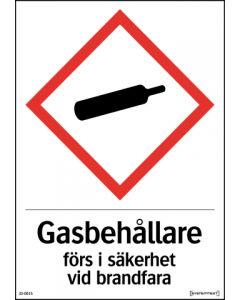"""Skylt """"Gasbehållare förs i säkerhet vid brandfara"""" A4 Självhäftande"""