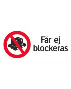 """Skylt """"Får ej blockeras"""""""