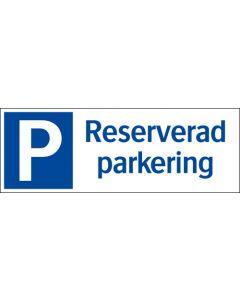 """Skylt """"Reserverad parkering"""" Aluminium"""