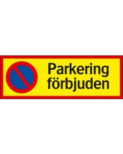 """Skylt """"Parkering förbjuden"""" Aluminium"""