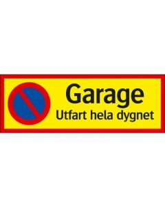 "Skylt ""Garage - Utfart hela dygnet"""
