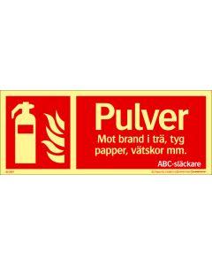 "Brandskylt ""Pulver"" färgefterlysande"